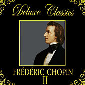 Play & Download Deluxe Classics: Frédéric Chopin 2 by Orquesta Lírica de Barcelona | Napster