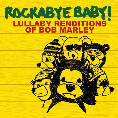 Play & Download Rockabye Baby! Lullaby Renditions Of Bob Marley by Rockabye Baby! | Napster