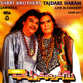 Play & Download Tajdare Haram - live In Concert by Sabri Brothers | Napster