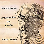 Play & Download ...Plisiazontas Ton Kavafi... by Manolis Mitsias (Μανώλης Μητσιάς) | Napster