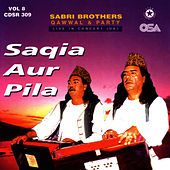 Saqia Aur Pila by Sabri Brothers