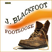 Play & Download Footloose by J. Blackfoot | Napster