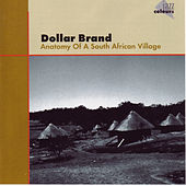 Play & Download Anatomy Of A South Afr. Village by Dollar Brand | Napster