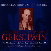 American Songbook - Gershwin by Brazilian Tropical Orchestra