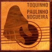 Play & Download Toquinho E Paulinho Nogueira by Toquinho | Napster