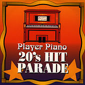 Play & Download Player Piano - 20's Hit Parade by Player Piano | Napster