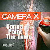 Play & Download Gonna Paint the Town by Camera X | Napster