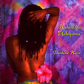 Play & Download Tuahine Rain by Mahealani Uchiyama | Napster