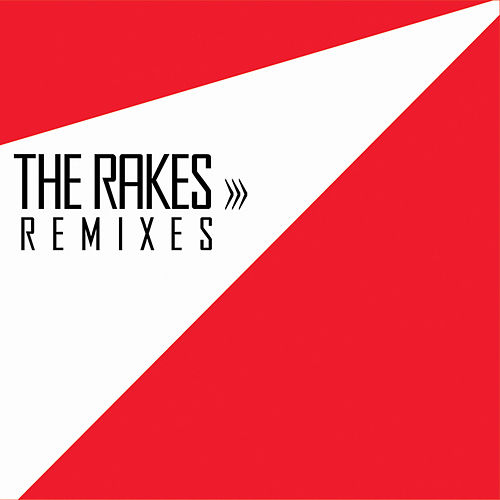 The Rakes Remixes by The Rakes
