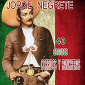 Play & Download 40 Grandes Corridos y Rancheras by Jorge Negrete | Napster