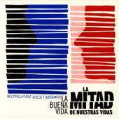 Play & Download La Mitad De Nuestras Vidas by La Buena Vida | Napster