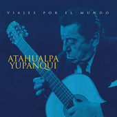 Play & Download Viajes Por El Mundo by Atahualpa Yupanqui | Napster