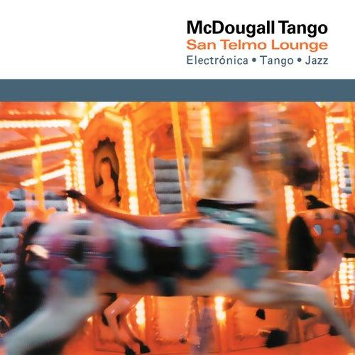 Play & Download McDougall Tango by San Telmo Lounge | Napster
