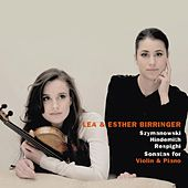Play & Download Szymanowski, Hindemith & Respighi: Sonatas for Violin and Piano by Lea Birringer | Napster