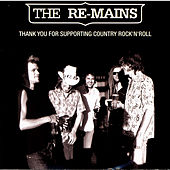 Play & Download Thank You For Supporting Country Rock'N'Roll by The Remains | Napster