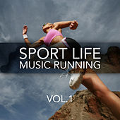Play & Download Sport Life Music Running, Vol. 1 by Various Artists | Napster