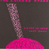 Play & Download Listen To Your Left Brain by The Chinese Stars | Napster