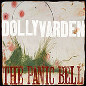 Play & Download The Panic Bell by Dolly Varden | Napster