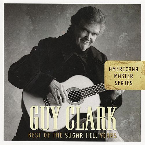 Play & Download Americana Master Series: Best Of The Sugar Hill Years by Guy Clark | Napster