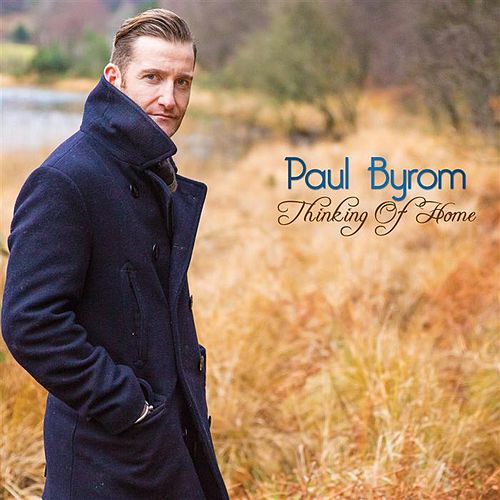 Play & Download Thinking Of Home by Paul Byrom | Napster