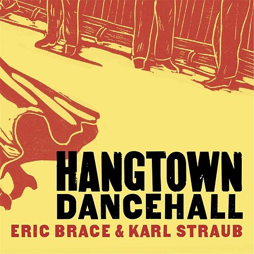 Play & Download Hangtown Dancehall by Eric Brace | Napster