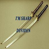 Play & Download I'm Sharp by Dividen | Napster