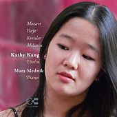 Play & Download Mozart, Ysaÿe, Kreisler & Milstein: Music for Violin and Piano by Kathy Kang | Napster