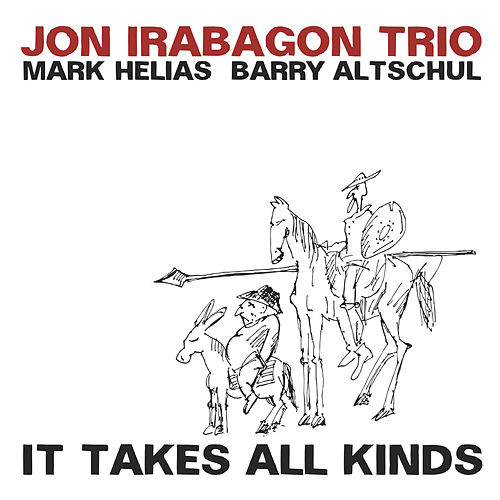 Play & Download It Takes All Kinds by Jon Irabagon | Napster