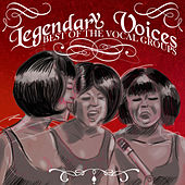 Play & Download Legendary Voices - Best of the Voca by Various Artists | Napster