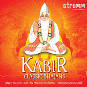 Play & Download Kabir - Classic Bhajans by Various Artists | Napster