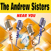 Near You by The Andrew Sisters