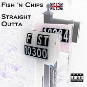 Straight Outta F St. by Fish N'' Chips