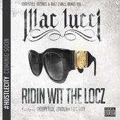 Ridin Wit The Locz (feat. Snoopy Blue, Lowdown & Big Doty) by Mac Lucci