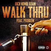 Play & Download Walk Thru (feat. Problem) - Single by Rich Homie Quan | Napster