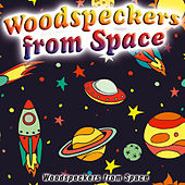 Woodspeckers from Space by Xtc Planet