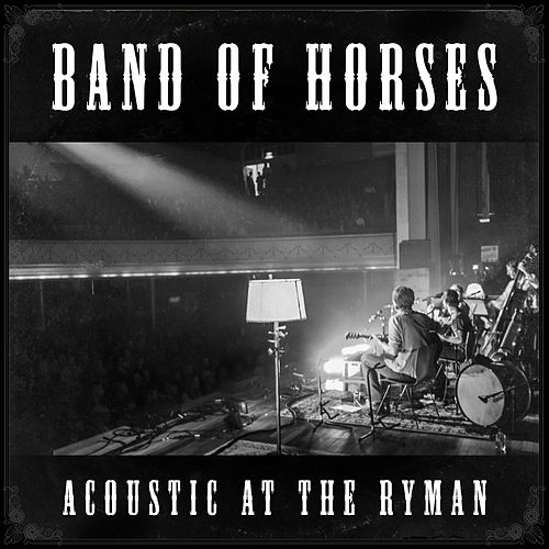 Play & Download Acoustic at The Ryman (Live) by Band of Horses | Napster