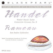 Handel: Water Music - Rameau: Les Indes Galantes by Radio Luxembourg Symphony Orchestra