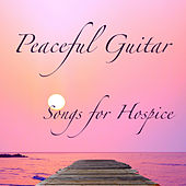 Peaceful Guitar Songs for Hospice by The O'Neill Brothers Group