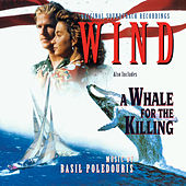Play & Download Wind / A Whale for the Killing (Original Motion Picture Soundtrack) by Basil Poledouris | Napster