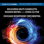 Play & Download Riccardo Muti Conducts Mason Bates and Anna Clyne by Riccardo Muti | Napster
