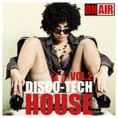 Play & Download Disco-Tech House, Vol. 2 by Various Artists | Napster