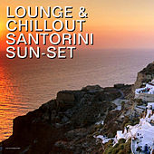 Play & Download Lounge & Chillout Santorini Sun-Set by Various Artists | Napster