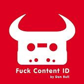 Play & Download Fuck Content ID by Dan Bull | Napster