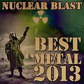Play & Download Nuclear Blast Presents: Best Metal 2013 by Various Artists | Napster