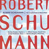 Play & Download Robert Schumann: The Complete Works for Wind & Piano by Various Artists | Napster