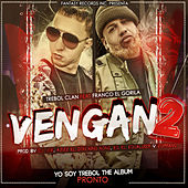 Play & Download Vengan 2 (feat. Franco el Gorila) - Single by Trebol Clan | Napster