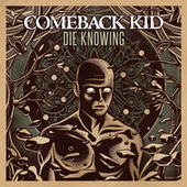 Play & Download Die Knowing by Comeback Kid | Napster