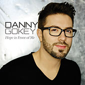 Play & Download Hope in Front of Me by Danny Gokey | Napster