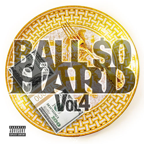 Play & Download Ball $o Hard 4 by Various Artists | Napster