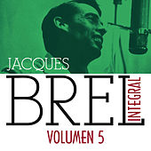 Play & Download Jacques Brel Integral (1955-1962), Vol. 5/5 by Jacques Brel | Napster